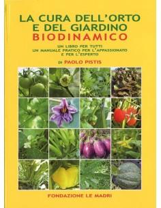 La cura dell'orto e del giardino biodinamico